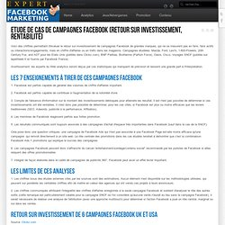 Etude de cas de campagnes Facebook (retour sur investissement, rentabilité)