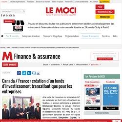 Canada / France : création d'un fonds d'investissement transatlantique pour les entreprises