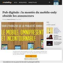 Publicité digitale : la montée du mobile-only influence les investissements des annonceurs