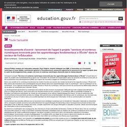 """Investissements d'avenir : lancement de l'appel à projets """"services et contenus numériques innovants pour les apprentissages fondamentaux à l'École"""" dans le secteur de l'e-Éducation"""
