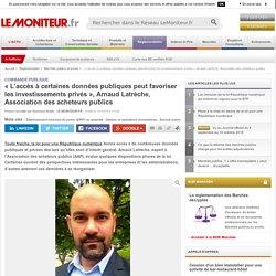 « L'accès à certaines données publiques peut favoriser les investissements privés », Arnaud Latrèche, Association des acheteurs publics - 14/10/16