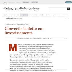Convertir la dette en investissements, par Gabriel Colletis, Jean-Philippe Robé & Robert Salais (Le Monde diplomatique, juillet 2015)