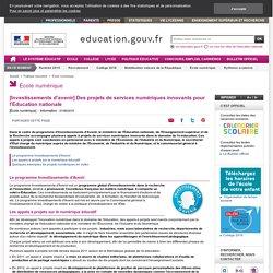 [Investissements d'avenir] Des projets de services numériques innovants pour l'Éducation nationale
