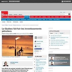Le Québecfait fuir les investissements pétroliers