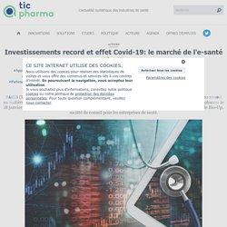 Investissements record et effet Covid-19: le marché de l'e-santé décolle