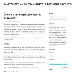 Comment les investisseurs font-ils de l'argent? – Sam Zormati – « J'ai transporté le Président gratuitement