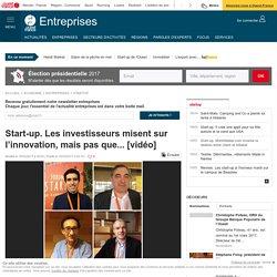 Start-up. Les investisseurs misent sur l'innovation, mais pas que... [vidéo]