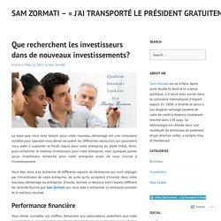 Que recherchent les investisseurs dans de nouveaux investissements? – Sam Zormati – « J'ai transporté le Président gratuitement
