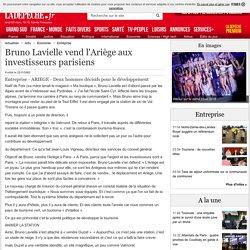 Bruno Lavielle vend l'Ariège aux investisseurs parisiens - 22/11/2002