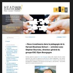 « Nous investissons dans la pédagogie de la Harvard Business School » : entretien avec Stéphan Bourcieu, directeur général du groupe ESC Dijon Bourgogne
