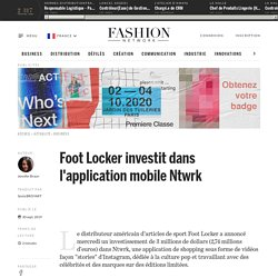 Foot Locker investit dans l'application mobile Ntwrk - Actualité : business (#1141980)