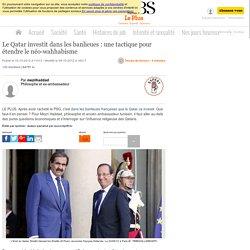 Le Qatar investit dans les banlieues : une tactique pour étendre le néo-wahhabisme