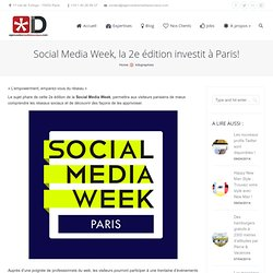 Social Media Week, la 2e édition investit à Paris!