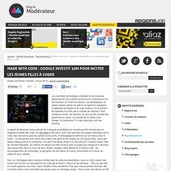 Made with code : Google investit 50M pour inciter les jeunes filles à coder