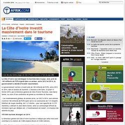 La Côte d'Ivoire investit massivement dans le tourisme - Afrik.com : l'actualité de l'Afrique noire et du Maghreb