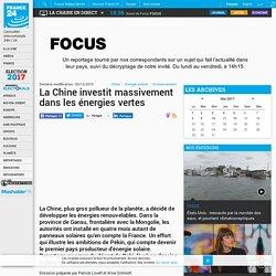 La Chine investit massivement dans les énergies vertes