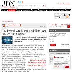 IBM investit 3 milliards de dollars dans l'Internet des objets - JDN