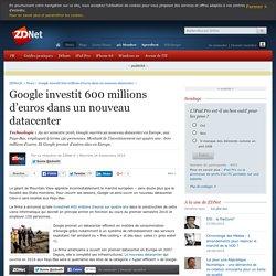 Google investit 600 millions d'euros dans un nouveau datacenter