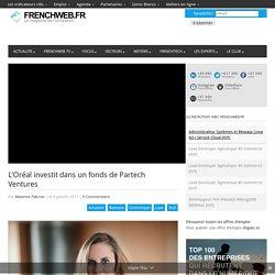 L'Oréal investit dans un fonds de Partech Ventures