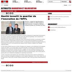 Nestlé investit le quartier de l'innovation de l'EPFL