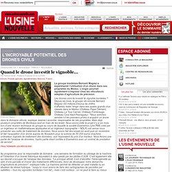 USINE NOUVELLE 29/01/14 Quand le drone investit le vignoble....