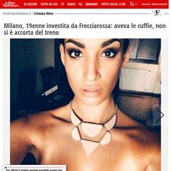 Milano, 19enne investita da Frecciarossa: aveva le cuffie, non si è accorta del treno