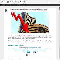 Markets trade flat; Nifty holds 8400, Elite Investment Advisory Services