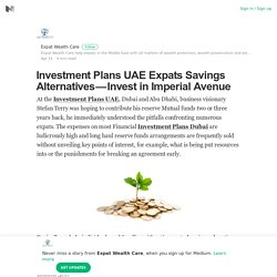 Investment Plans UAE Expats Savings Alternatives — Invest in Imperial Avenue‎