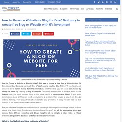 how to Create a Website or Blog for Free? Best way to create free Blog or Website with 0% Investment - Blogging QnA- Blogging Questions and Answer