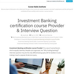 Investment Banking certification course Provider & Interview Question