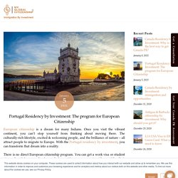 Portugal Residency by Investment: The program for European Citizenship