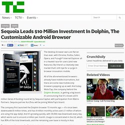 Sequoia Leads $10 Million Investment In Dolphin, The Customizable Android Browser