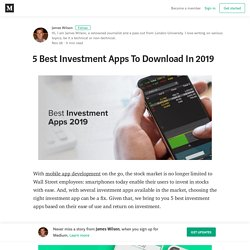 5 Best Investment Apps To Download In 2019