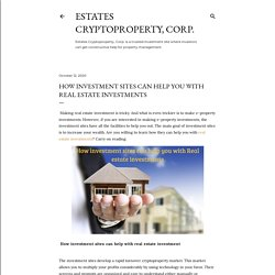 How investment sites can help you with Real estate investments