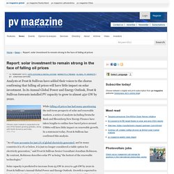 Report: solar investment to remain strong in the face of falling oil prices: pv-magazine