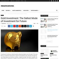 Gold Investment: The Safest Mode of Investment for Future