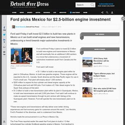 Mexico snags big Ford engine investment as auto industry migrates south