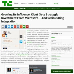 Growing Its Influence, Klout Gets Strategic Investment From Microsoft — And Serious Bing Integration