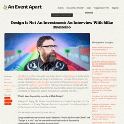 Design Is Not An Investment: An Interview With Mike Monteiro