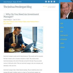 Why Do You Need An Investment Manager?