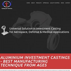 Aluminium Investment Castings Best Manufacturers Techniques