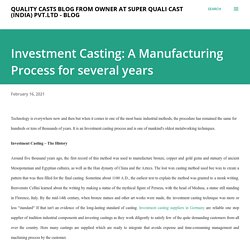 Investment Casting: A Manufacturing Process for several years