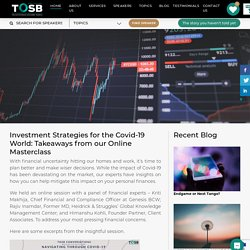 Investment Strategies for the Covid-19 World: Takeaways from our Online Masterclass