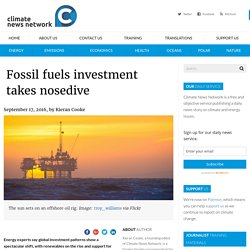 Fossil fuels investment takes nosedive - Climate News NetworkClimate News Network
