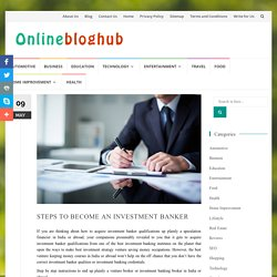 STEPS TO BECOME AN INVESTMENT BANKER