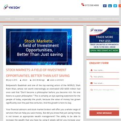 Stock Markets: A Field of Investment Opportunities, Better Than Just Saving