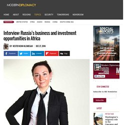 Interview: Russia's business and investment opportunities in Africa