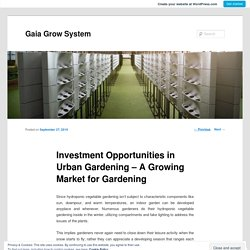Investment Opportunities in Urban Gardening – A Growing Market for Gardening