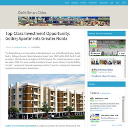 Top-Class Investment Opportunity: Godrej Apartments Greater Noida