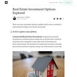 Real Estate Investment Options Explored - Gordon Derrick - Medium